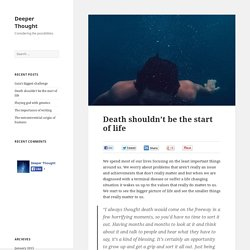 Death shouldn't be the start of life - Deeper Thought