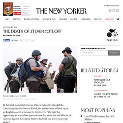 The Death of Steven Sotloff - The New Yorker