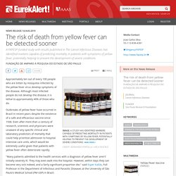 EUREKALERT 14/08/19 The risk of death from yellow fever can be detected sooner