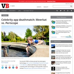 Celebrity app deathmatch: Meerkat vs. Periscope