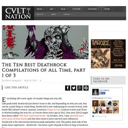 The Ten Best Deathrock Compilations of All Time, part 1 of 3