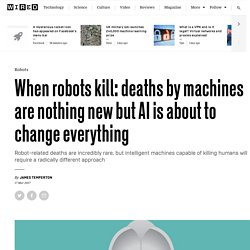 Robot deaths are nothing new but AI will change everything