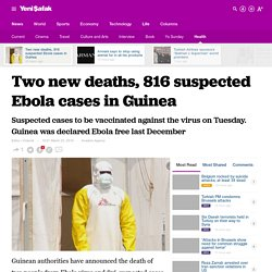 YENISAFAK 22/03/16 Two new deaths, 816 suspected Ebola cases in Guinea