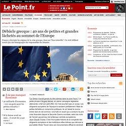 Débâcle grecque : 40 ans de petites et grandes lâchetés au sommet de l'Europe
