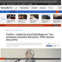 """Carlton : malgré le grand déballage sur """"ses pratiques sexuelles dévoyées"""", DSK marque des points"""