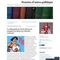 La débandade de Liévin illustre la stupidité du débat sur l'iden