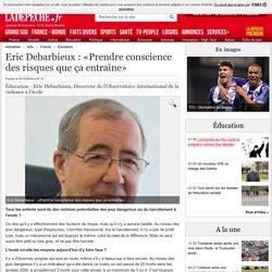 Eric Debarbieux : «Prendre conscience des risques que ça entraîne» - 07/10/2014 - ladepeche.fr