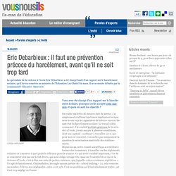 Eric Debarbieux : il faut une prévention précoce du harcèlement, avant qu'il ne soit trop tard
