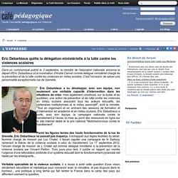 Eric Debarbieux quitte la délégation ministérielle à la lutte contre les violences scolaires