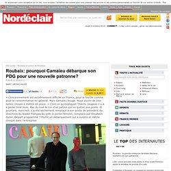 Roubaix: pourquoi Camaïeu débarque son PDG pour une nouvelle patronne? - Roubaix et autour de Roubaix