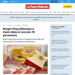 Burger King débarque à Saint-Malo et recrute 70 personnes