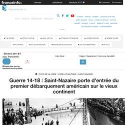 Guerre 14-18 : Saint-Nazaire porte d'entrée du premier débarquement américain sur le vieux continent - France 3 Pays de la Loire