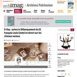 D-Day : suivez le Débarquement du GI français Louis Castel en direct sur les réseaux sociaux