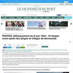 Débarquement du 6 juin 1944 : 10 images avant-après des plages et villages de Normandie