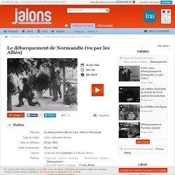 Le débarquement de Normandie (vu par les Alliés)