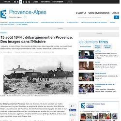 15 Aout 1944 : Débarquement des Alliés en Provence