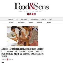 Airbnb - Attention ils débarquent dans la FOOD ! … cours de cuisine, repas chez les particuliers, visite de marché, ramassage de truffe ... - Food & Sens