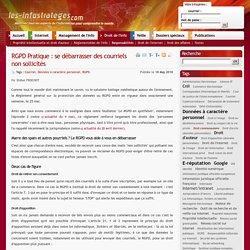 RGPD Pratique : se débarrasser des courriels non sollicités