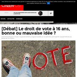 [Débat] Le droit de vote à 16 ans, bonne ou mauvaise idée ?