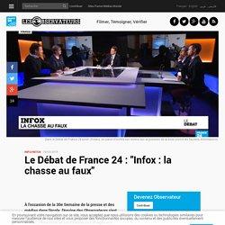 """Le Débat de France24 : """"Infox: la chasse au faux"""""""
