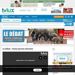 TVLUX 20/03/19 Le débat - peste porcine africaine (1H30 de débat en vidéo)