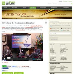 A Debate on the Continuation of Prophecy – Justin Taylor