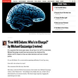 Free Will Debate: Who's in Charge? by Michael Gazzaniga (review)
