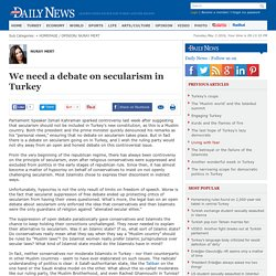 We need a debate on secularism in Turkey - NURAY MERT