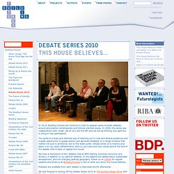 Debate Series 2010 - Building Futures