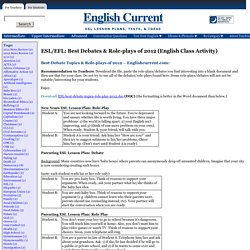 ESL/EFL: Best Debates & Role-plays of 2012 (English Class Activity) English Current