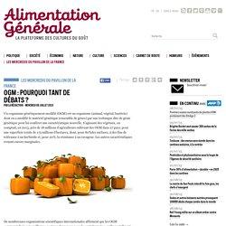 ALIMENTATION GENERALE 08/07/15 OGM : pourquoi tant de débats ? (vidéo de 25 min de cette conférence animée par Marion GUILLOU sur VIMEO)