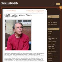 DÉBATS : les idiots utiles du FN avec Jacques Rancière