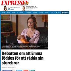 Debatten om att Emma föddes för att rädda sin storebror