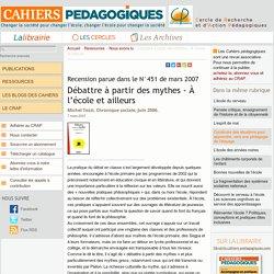 Débattre à partir des mythes - À l'école et ailleurs