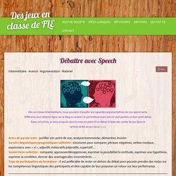 Débattre avec Speech - Site de jeux-epoustoufle !