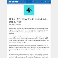 Debbu APK Download For Android - Debbu App