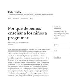 Por qué debemos enseñar a los niños a programar - Futurizable