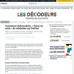 Tommasso Debenedetti, «tueur en série» de célébrités sur Twitter