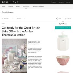 Debenhams - Get ready for the Great British Bake Off with the Ashley Thomas Collection