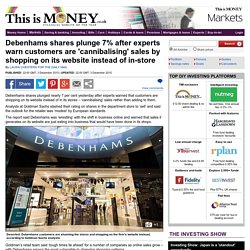 Debenhams shares plunge 7% after experts warn customers are 'cannibalising' sales by shopping on its website instead of in-store