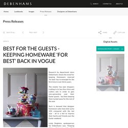 Debenhams - BEST FOR THE GUESTS - KEEPING HOMEWARE 'FOR BEST' BACK IN VOGUE