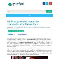 6 Libros que deberíamos leer vinculados al software libre