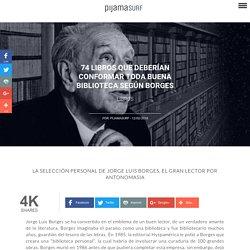 74 libros que deberían conformar toda buena biblioteca según Borges