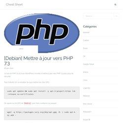[Debian] Mettre à jour vers PHP 7.3 – Cheat Sheet