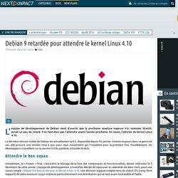 Debian 9 retardée pour attendre le kernel Linux 4.10
