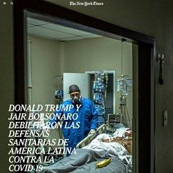 Donald Trump y Jair Bolsonaro debilitaron las defensas sanitarias de América Latina contra la COVID-19