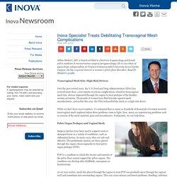 Inova Specialist Treats Debilitating Transvaginal Mesh Complications