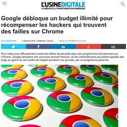 Google débloque un budget illimité pour récompenser les hackers qui trouvent des failles sur Chrome