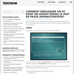 Comment débloquer un PC dont on aurait perdu le mot de passe administrateur? – Tuxicoman