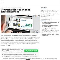 Débloquer Zone téléchargement avec un VPN